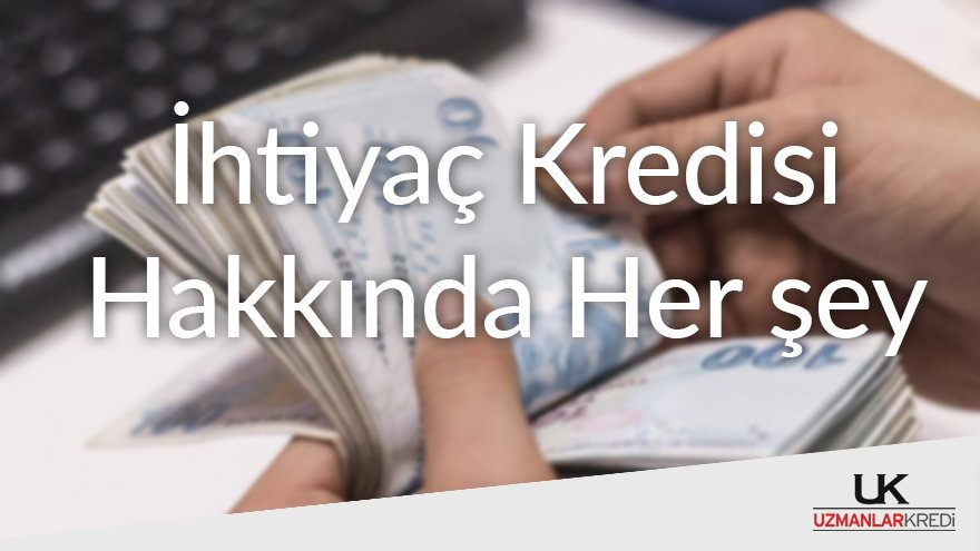 İhtiyaç Kredisi Almak