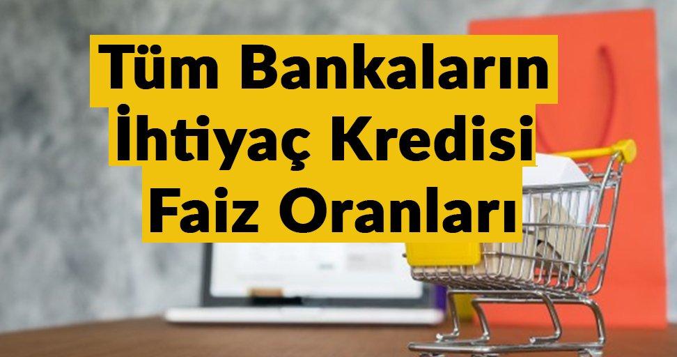 Tüm Bankaların İhtiyaç Kredisi Faiz Oranları