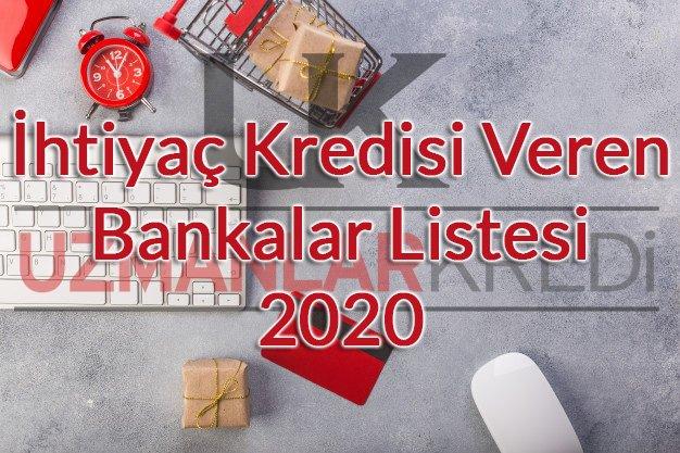 İhtiyaç Kredisi Veren Bankalar Listesi 2020