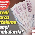 2020 İhtiyaç Kredisi Borç Erteleme
