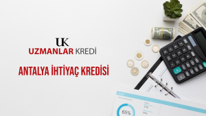 Antalya İhtiyaç Kredisi