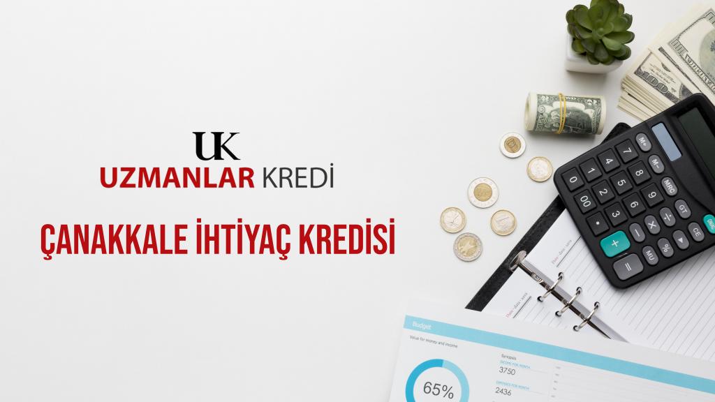 Çanakkale acil ihtiyac kredisi, Çanakkale aninda onayli ihtiyac kredisi, Çanakkale acil kredi başvurusu