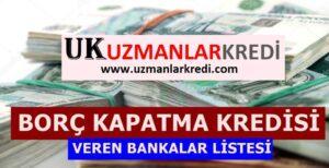 Borç Kapatma Kredisi 2021 Yılı Kredi Başvuru
