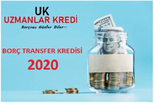 Borç Transfer Kredisi 2020