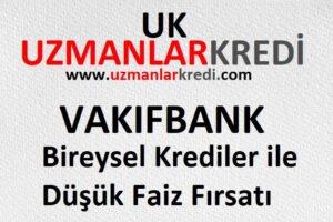 Vakıfbank Bireysel Krediler ile Düşük Faiz Fırsatı