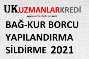 Bağkur Borcu Dondurma Sildirme Yapılandırma 2021