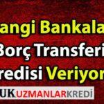 Borç Transferi Kredisi Faiz Oranları