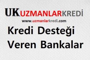 Kredi Desteği Veren Bankalar