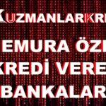 Memurlara Kredi Veren Güncel 6 Banka