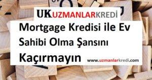 Mortgage Kredisi ile Ev Sahibi Olun