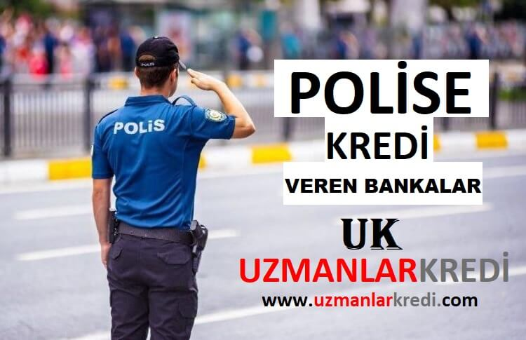 Polise Kredi Veren Bankalar