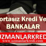 Sigortasız Kredi Başvurusu 6 Önemli Banka